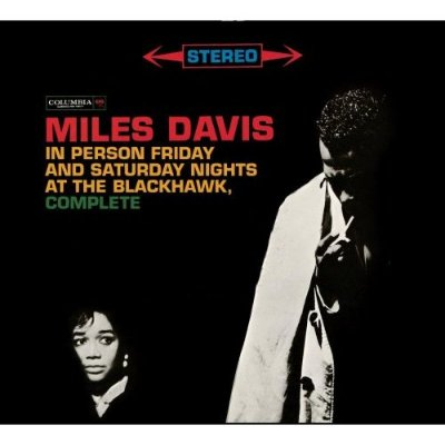 Miles Davis In Person: Friday And Saturday Nights At The Blackhawk - Complete