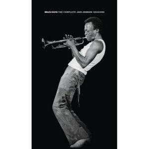 Miles Davis The Complete Jack Johnson Sessions
