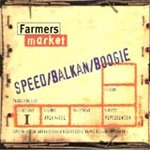 Farmers Market Speed Balkan Boogie