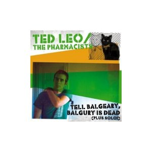 Ted Leo & the Pharmacists Tell Balgeary Balgury Is Dead EP