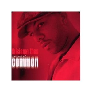 Common This Is Me Then: The Best Of Common