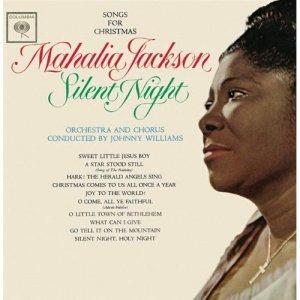 Mahalia Jackson Silent Night: Songs For Christmas - Legacy Edition