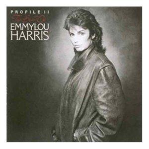 Emmylou Harris Profile II - The Best Of