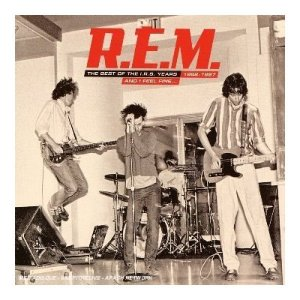 R.E.M. And I Feel Fine...: The Best Of The I.R.S. Years 1982-1987 - Limited Edition