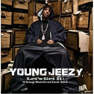 Young Jeezy Let's Get It: Thug Motivation 101