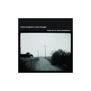 Isobel Campbell & Mark Lanegan Keep Me In Mind Sweetheart EP