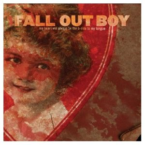 Fall Out Boy My Heart Will Always Be The B-Side To My Tongue EP