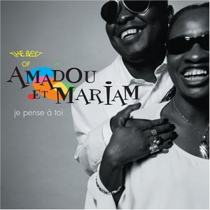 Amadou & Mariam Je Pense A Toi - Best Of