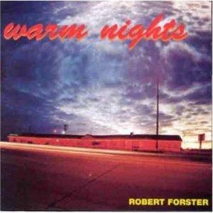 Robert Forster Warm Nights