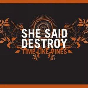 She Said Destroy Time Like Vines