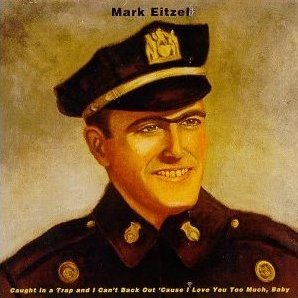 Mark Eitzel Caught In A Trap And I Can't Back Out 'Cause I Love You Too Much, Baby