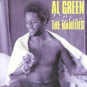 Al Green Listen - The Rarities