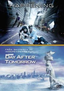 The Happening / Day After Tomorrow