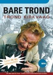 Trond Kirkvaag - Bare Trond