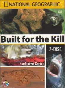 National Geographic - Built for the Kill