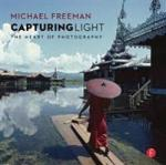 Capturing Light: The Heart of Photography ROUTLEDGE