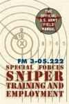 Special Forces Sniper Training and Employment Silver Rock Publishing
