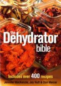 Dehydrator Bible ROBERT ROSE INC