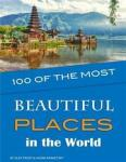 100 of the Most Beautiful Places in the World Createspace Independent Publishing Platform