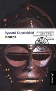 Ibenholt Ryszard Kapuscinski {TYPE#Heftet}