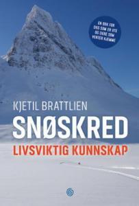 Snøskred: livsviktig kunnskap Kjetil Brattlien