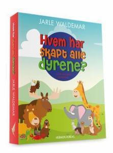 Hvem har skapt alle dyrene?: en litt annerledes andaktsbok Jarle Waldemar