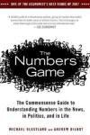 The Numbers Game: The Commonsense Guide to Understanding Numbers in the News, in Politics, and in L Ife Avery Publishing Group
