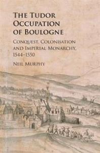 The Tudor Occupation of Boulogne Cambridge University Press