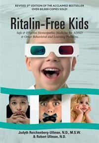 Ritalin-Free Kids: Safe and Effective Homeopathic Medicine for ADHD and Other Behavioral and Learning Problems Picnic Point Press