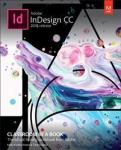 Adobe InDesign CC Classroom in a Book (2018 release) PEARSON EDUCATION (US)