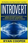 Introvert: Power Introvert Now! Introverts Mistake Being Introverted as Insecurity! - Learn Emotional Intelligence, Leadership Sk Createspace Independent Publishing Platform