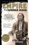 Empire of the Summer Moon: Quanah Parker and the Rise and Fall of the Comanches, the Most Powerful Indian Tribe in American History Scribner Book Company