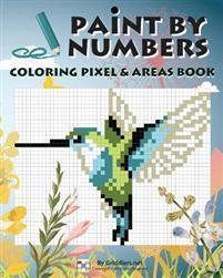 Paint By Numbers: Coloring Pixel & Areas Book Griddlers.Net