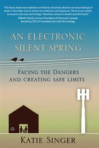 An Electronic Silent Spring: Facing the Dangers and Creating Safe Limits Portal Books