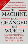 The Machine That Changed the World: The Story of Lean Production-- Toyota's Secret Weapon in the Global Car Wars That Is Now Revolutionizing World Ind FREE PRESS
