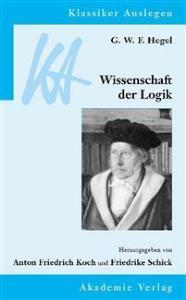 G. W. F. Hegel: Wissenschaft Der Logik Walter De Gruyter