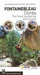 Fontainebleau Climbs: The Finest Bouldering and Circuits MOUNTAINEERS BOOKS