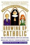 Growing Up Catholic: The Millennium Edition: An Infinitely Funny Guide for the Faithful, the Fallen and Everyone In-Between Image