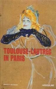 Toulouse Lautrec in Paris Assouline