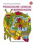 Pedagogisk ledelse i barnehagen Tonje Skoglund