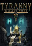 Tyranny - Bastard's Wound Key Steam GLOBAL
