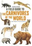 A Field Guide to the Carnivores of the World Edition 2