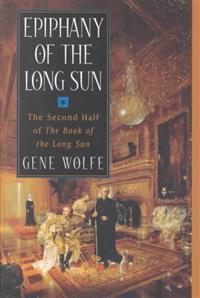 Epiphany of the Long Sun: Calde of the Long Sun and Exodus from the Long Sun Orb Books
