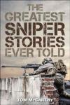 The Greatest Sniper Stories Ever Told ROWMAN & LITTLEFIELD