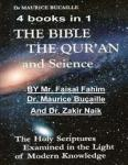 The Bible, the Qu'ran and Science: The Holy Scriptures Examined in the Light of Modern Knowledge: 4 Books in 1 Createspace Independent Publishing Platform