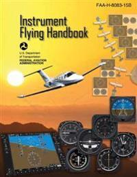 Instrument Flying Handbook (Federal Aviation Administration) Skyhorse Publishing