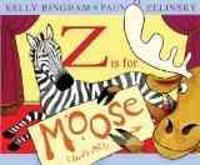 Z Is for Moose Greenwillow Books