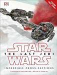 Star Wars The Last Jedi (TM) Incredible Cross Sections DORLING KINDERSLEY LTD