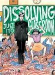 Junji Ito's Dissolving Classroom Vertical, Inc.