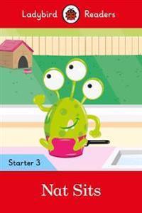 Nat Sits - Ladybird Readers Starter Level 3 Penguin Random House Children's UK